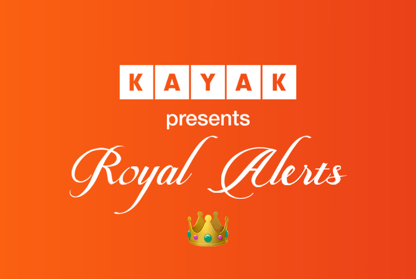 KAYAK Royal Alerts (Just Like Price Alerts, But Fancier)
