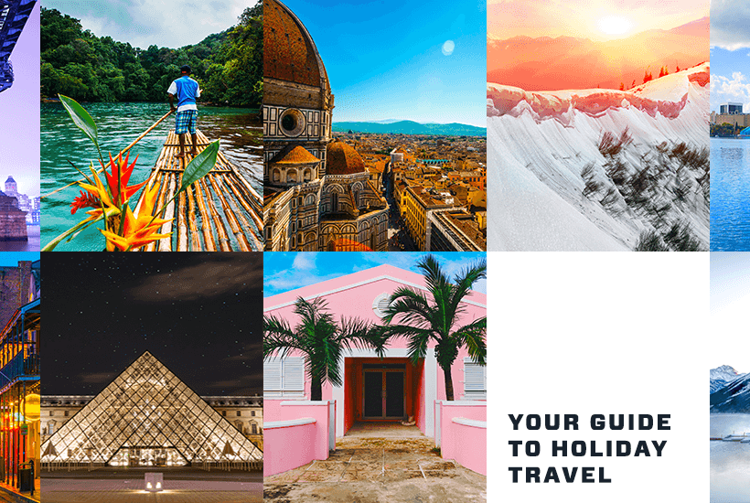 Your Ultimate Guide to Holiday Travel